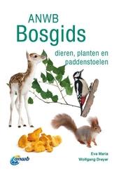 ANWB Bosgids : dieren, planten en paddenstoelen