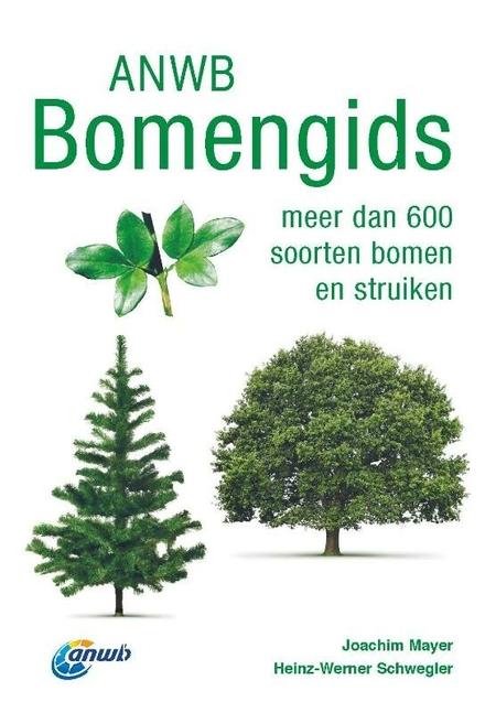 ANWB Bomengids : meer dan 600 soorten bomen en struiken
