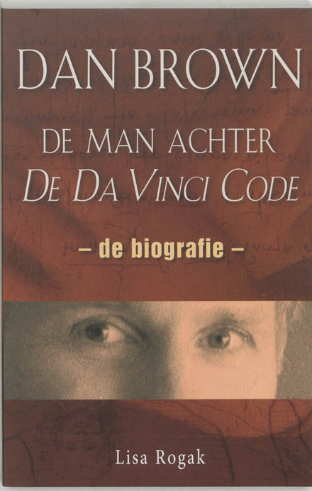 Dan Brown : de man achter De Da Vinci code