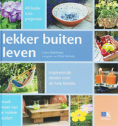 Lekker buiten leven : 40 inspirerende tuinideeën