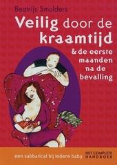 Veilig door de kraamtijd & de eerste maanden na de bevalling : het complete handboek