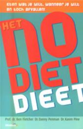 Het no diet-dieet : eten wat je wilt, wanneer je wilt en toch afvallen!