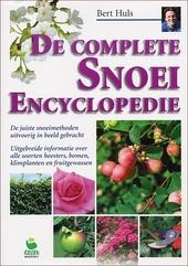 De complete snoei encyclopedie : de juiste snoeimethoden uitvoerig in beeld gebracht : uitgebreide informatie over ...
