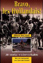 Bravo, les Hollandais ! : 30 sterke wielerverhalen