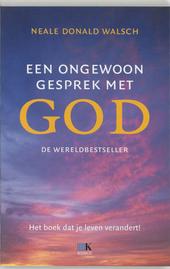 Een ongewoon gesprek met God : mijn vragen en Zijn antwoorden over het leven op aarde