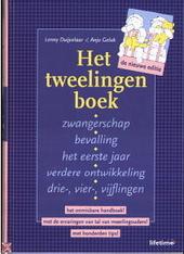 Het tweelingenboek : zwangerschap, bevalling, het eerste jaar, verdere ontwikkeling, drie-, vier-, vijflingen