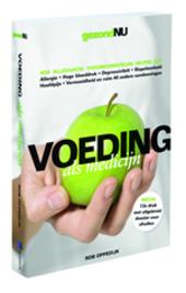 Voeding als medicijn : hoe alledaagse voedingsmiddelen helpen bij allergie, hoge bloeddruk, depressiviteit, hoofdpi...