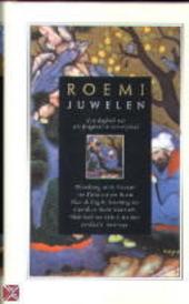 Juwelen : een dagboek met 365 fragmenten van wijsheid : bloemlezing uit de Masnavî van Djelal-oed-din Roemi