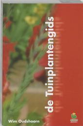 De tuinplantengids : vaste planten, zomerbloemen, bollen en knollen