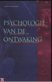 Psychologie van de ontwaking : boeddhisme, psychotherapie, persoonlijke en spirituele transformatie