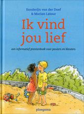 Ik vind jou lief : een informatief prentenboek voor peuters en kleuters