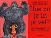 Hoe zit je in je vel ? : een informatief boek voor jonge kinderen