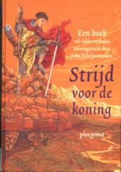 Strijd voor de koning : een boek vol ridderverhalen