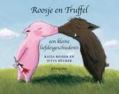 Roosje en Truffel ; Truffel en Roosje