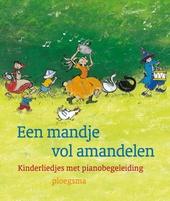 Een mandje vol amandelen : kinderliedjes met pianobegeleiding