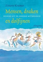 Mensen, draken en dolfijnen : wezens uit de Griekse mythologie