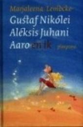 Gustaf Nikolei Aleksis Juhani Aaro en ik