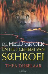 De held van Oer en het geheim van Schroei