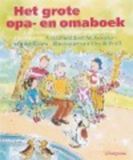 Het grote opa- en omaboek : verhalen en gedichten voor grootouders en kleinkinderen