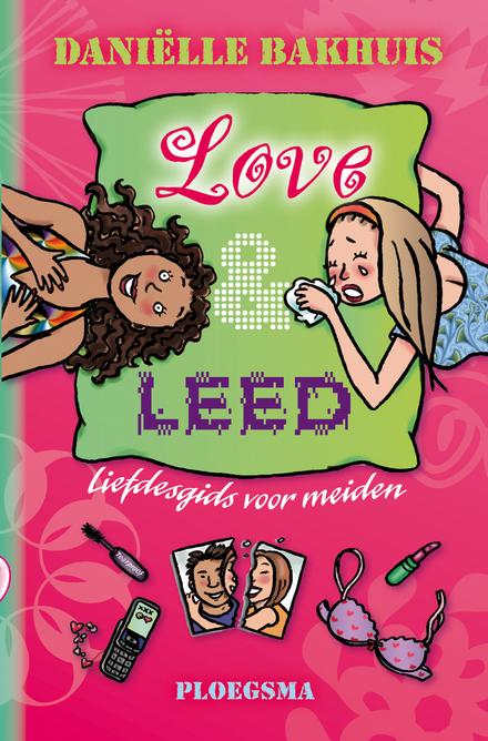 Love & leed : liefdesgids voor meiden