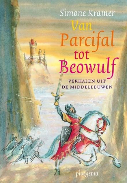 Van Parcifal tot Beowulf : verhalen uit de middeleeuwen