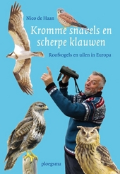 Kromme snavels en scherpe klauwen : roofvogels en uilen in Europa