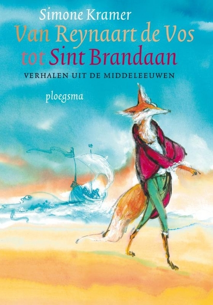 Van Reynaart de vos tot Sint Brandaan : verhalen uit de middeleeuwen