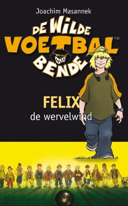 Felix, de wervelwind