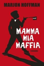 Mamma Mia maffia : het zal je familia maar wezen ...
