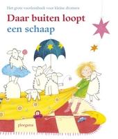 Daar buiten loopt een schaap : het grote voorleesboek voor kleine dromers
