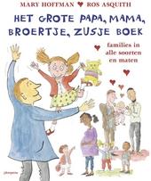Het grote papa, mama, broertje, zusje boek : gezinnen in alle soorten en maten
