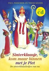 Sinterklaasje, kom maar binnen met je Piet : de sinterklaasliedjes van nu