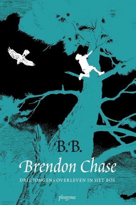 Brendon Chase : drie jongens overleven in het bos