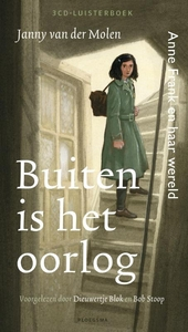 Buiten is het oorlog : Anne Frank en haar wereld