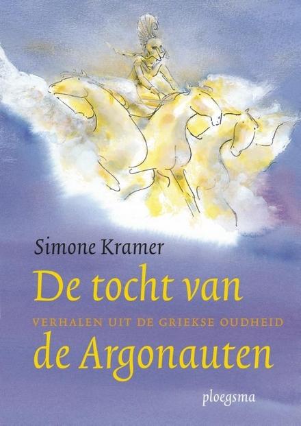 De tocht van de Argonauten : verhalen uit de Griekse Oudheid