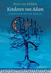 Kinderen van Adam : verhalen uit de Koran