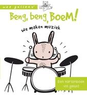 Beng, beng, boem! : we maken muziek