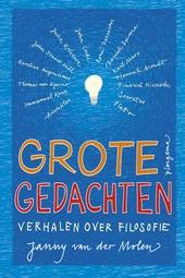 Grote gedachten : verhalen over filosofie