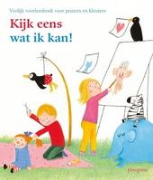Kijk eens wat ik kan! : vrolijk voorleesboek voor peuters en kleuters