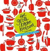 Het grote kinderkookboek : zonder pakjes & zakjes