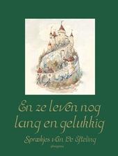 En ze leven nog lang en gelukkig : sprookjes van de Efteling