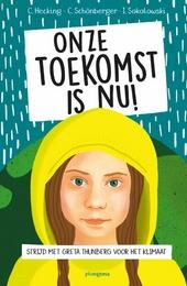 Onze toekomst is nu! : strijd met Greta Thunberg voor het klimaat