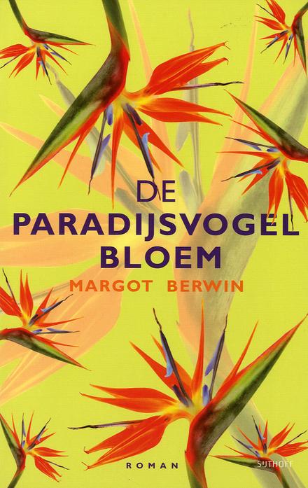 De paradijsvogelbloem & de 9 planten van verlangen