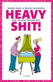 Heavy shit! : eerlijk over ouderschap