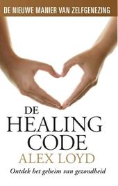 De healing code : ontdek het geheim van gezondheid