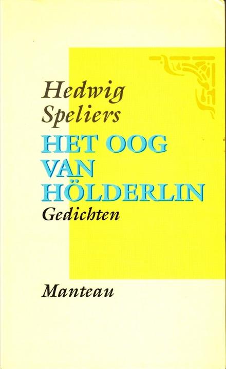 Het oog van Hölderlin : vijf gedichten
