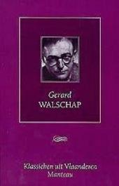 Gerard Walschap : losgetrokken en in de wereld geworpen