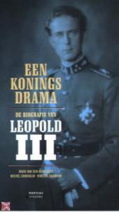 Een koningsdrama : de biografie van Leopold III