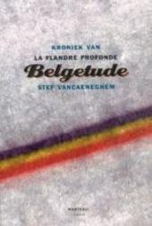 Belgetude : kroniek van la Flandre profonde