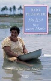 Het land van tante Marie : reisimpressies en -brieven